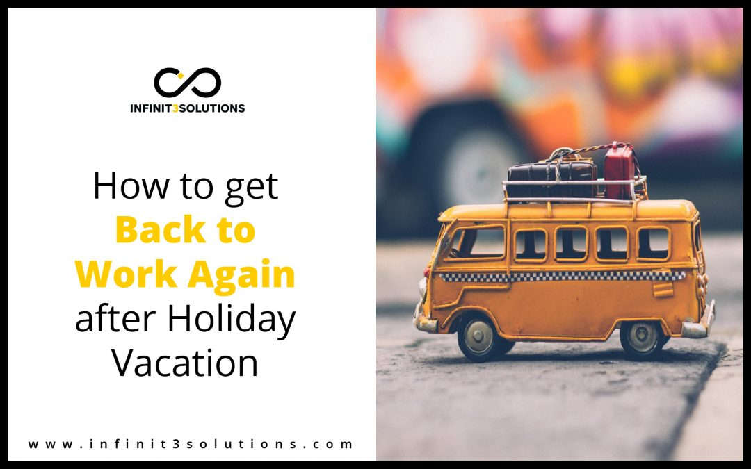 How to get back to work again after holiday vacation