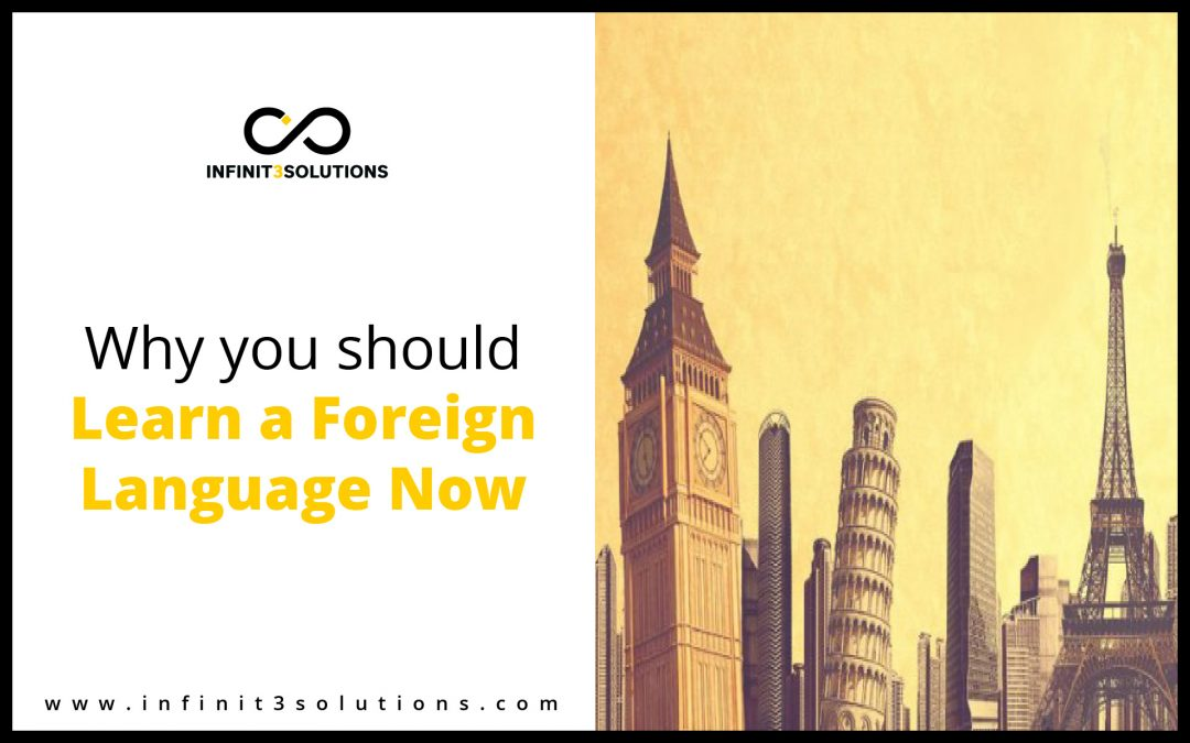 Why You Should Learn a Foreign Language Now