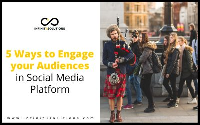5 Ways to Engage Your Audiences in Social Media Platform