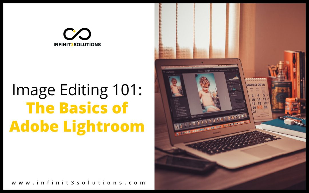 Image Editing 101: Basics of Adobe Lightroom