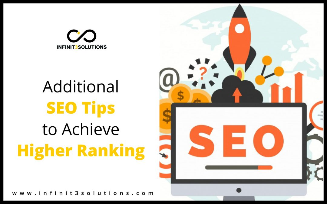 Additional SEO tips to Achieve Higher Ranking