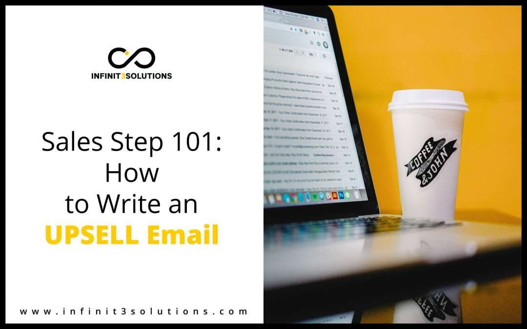 Sales Step 101:  How to Write an Upsell Email