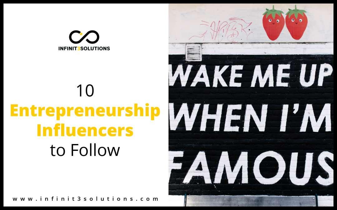 10 Entrepreneurship Influencers You Should Follow