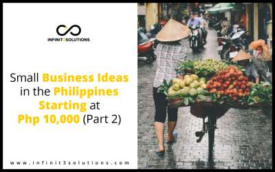 Small Business Ideas in the Philippines Starting at Php 10000 (Part 2)