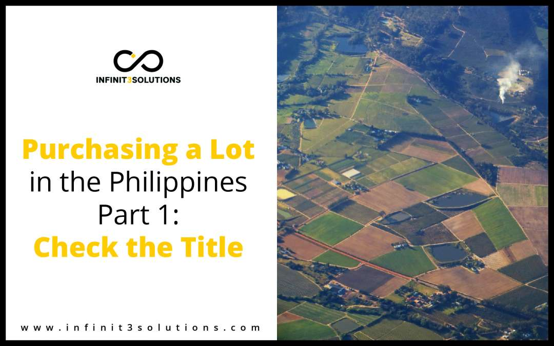 Purchasing a Lot in the Philippines Part 1: Check the Title