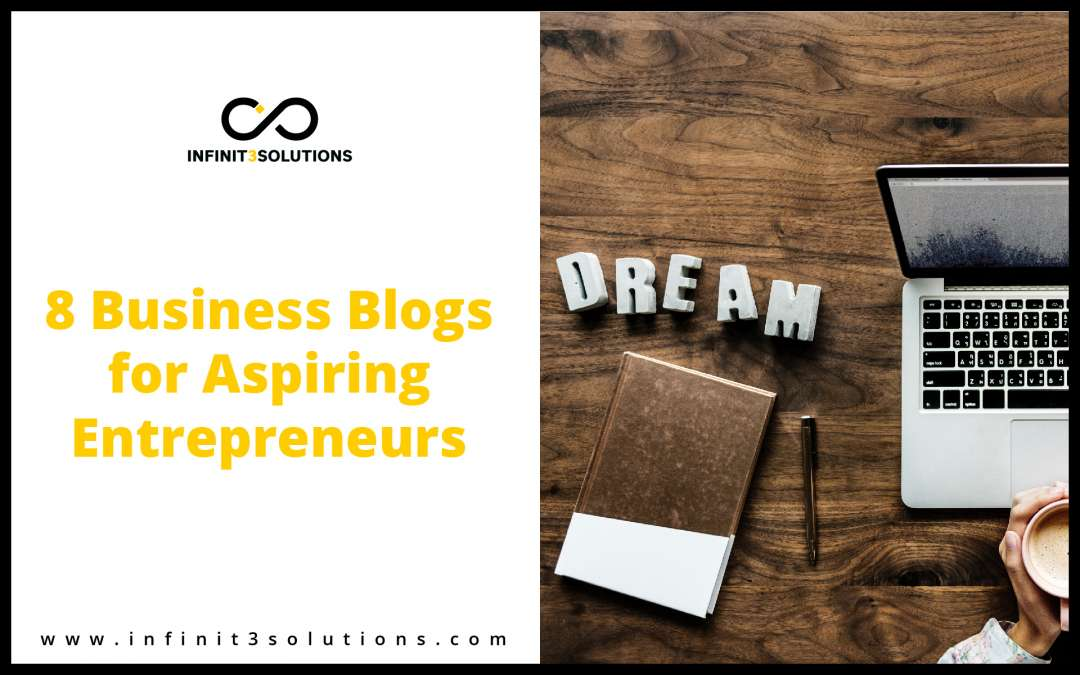 8 Business Blogs for Aspiring Entrepreneurs