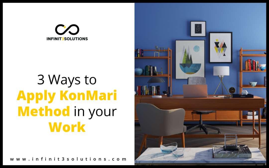 3 Ways to Apply KonMari Method in your Work