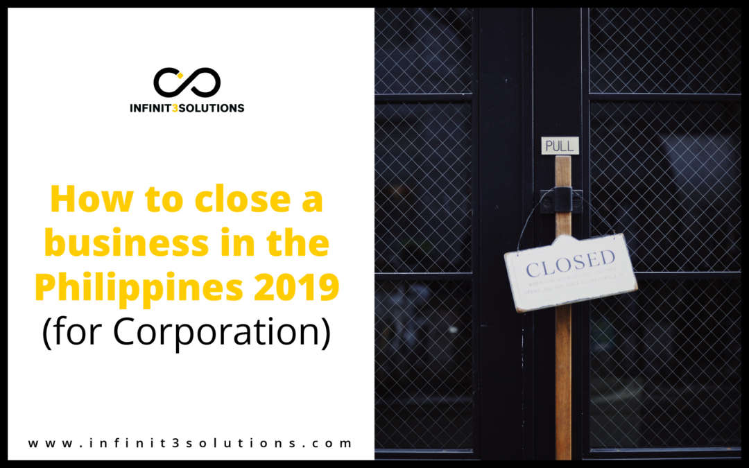 How to Close a Business in the Philippines 2019 (for Corporation)