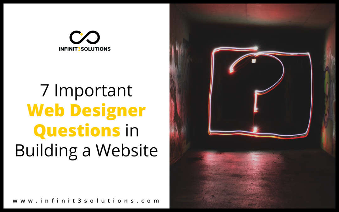 7 Important Web Designers Questions in Building a Website